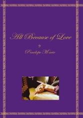 All Because of Love ebook by Penelope Marie