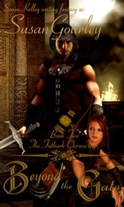 The Futhark Chronicles Book Two: Beyond the Gate ebook by Susan Gourley