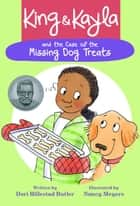 King & Kayla and the Case of the Missing Dog Treats ebook by Dori Hillestad Butler, Nancy Meyers