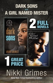 Dark Sons and A Girl Named Mister - Two YA Novels ebook by Nikki Grimes