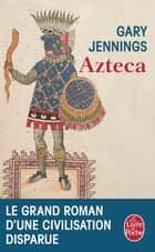 Azteca ebook by Gary Jennings