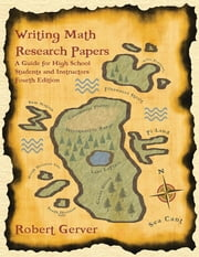 Writing Math Research Papers - 4th Edition: A Guide for High School Students and Instructors ebook by Gerver, Robert