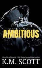 Ambitious ebook by K.M. Scott