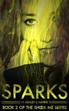 Sparks ebook by Ashley C. Harris