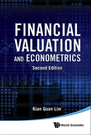 Financial Valuation and Econometrics ebook by Kian Guan Lim