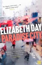 Paradise City ebook by Elizabeth Day