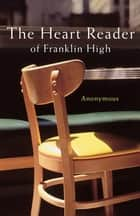 The Heart Reader of Franklin High ebook by Terri Blackstock