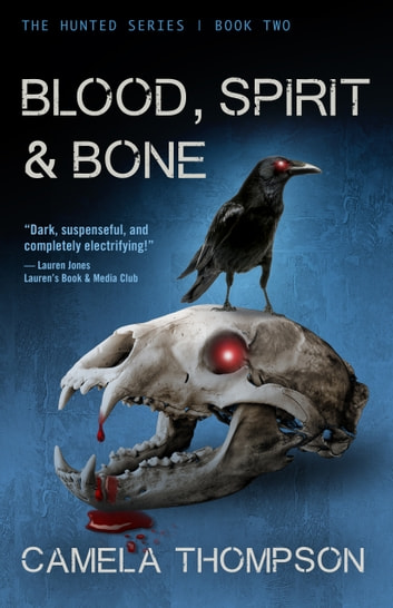 Blood, Spirit & Bone ebook by Camela Thompson
