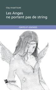 Les Anges ne portent pas de string ebook by Clay Anael Scott