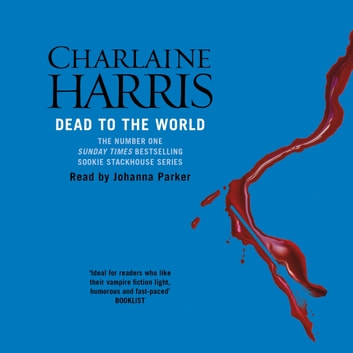 Dead To The World - A True Blood Novel audiobook by Charlaine Harris