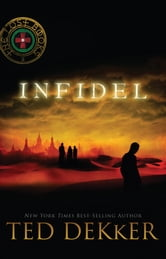 Infidel - The Lost Books, Book 2 ebook by Ted Dekker