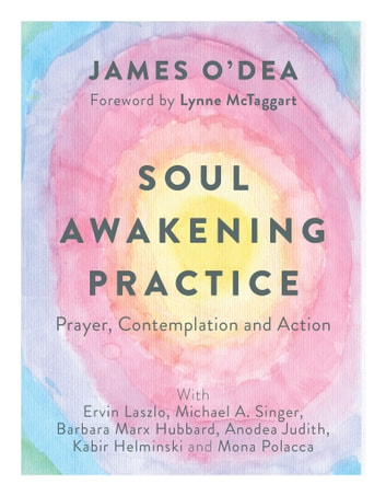 Soul Awakening Practice - Prayer, Contemplation and Action ebook by James O'Dea