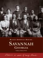 Savannah, Georgia ebook by Charles J. Elmore Ph.D.