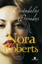 Escândalos privados ebook by Nora Roberts