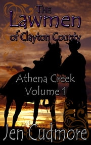 The Lawman of Clayton County - Volume 1 - Athena Creek ebook by Jen Cudmore