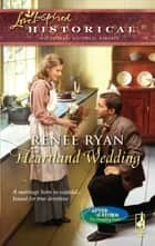 Heartland Wedding (Mills & Boon Love Inspired) (After the Storm: The Founding Years, Book 2) eBook by Renee Ryan