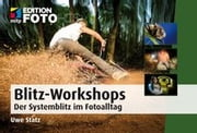 Blitz-Workshops - Der Systemblitz im Fotoalltag ebook by Uwe Statz