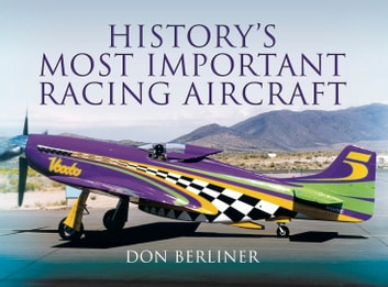 History's Most Important Racing Aircraft ebook by Don Berliner