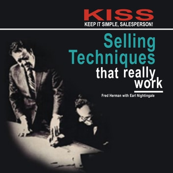 KISS: Keep It Simple, Salesperson: Selling Techniques That Really Work audiobook by Earl Nightingale,Fred Herman