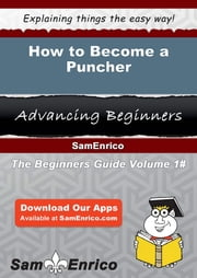 How to Become a Puncher - How to Become a Puncher ebook by Catarina Regan