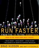 Run Faster from the 5K to the Marathon ebook by Matt Fitzgerald,Brad Hudson
