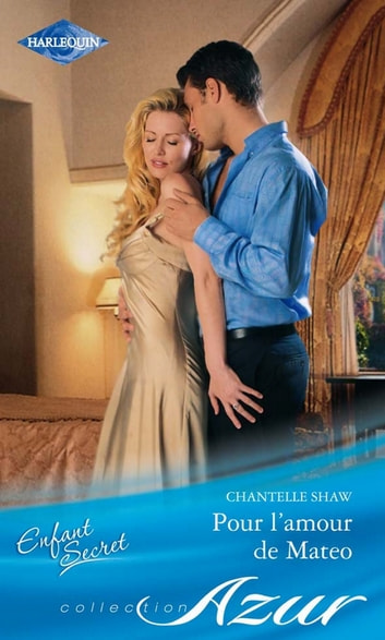 Pour l'amour de Mateo ebook by Chantelle Shaw
