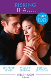 Risking It All...: A High Stakes Seduction / For the Sake of the Secret Child (Wed at Any Price, Book 3) / Breaking Bailey's Rules (The Westmorelands, Book 29) (Mills & Boon By Request) 電子書 by Yvonne Lindsay, Jennifer Lewis, Brenda Jackson