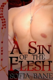 A Sin of the Flesh ebook by Sofia Bane