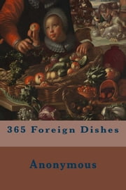 365 Foreign Dishes ebook by Anonymous
