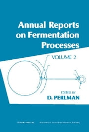 Annual Reports on Fermentation Processes: Volume 2 ebook by Perlman, D