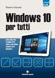 Windows 10 - per tutti ebook by Rosario Viscardi