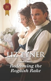 Redeeming the Roguish Rake ebook by Liz Tyner
