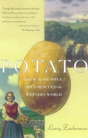 The Potato - How the Humble Spud Rescued the Western World ebook by Larry Zuckerman