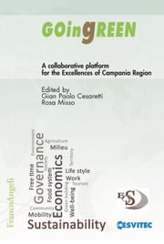GOingREEN. A collaborative platform for the Excellences of Campania Region - A collaborative platform for the Excellences of Campania Region ebook by AA. VV., Gian Paolo Cesaretti, Rosa Misso