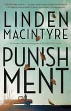 Punishment ebook by Linden MacIntyre