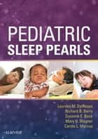 Pediatric Sleep Pearls E-Book ebook by Lourdes M. DelRosso, MD, FAASM,...