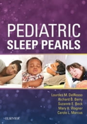 Pediatric Sleep Pearls ebook by Lourdes M. DelRosso,Richard B. Berry,Suzanne E. Beck,Mary H Wagner,Carole L. Marcus