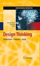 Design Thinking - Understand – Improve – Apply ebook by Hasso Plattner, Christoph Meinel, Larry Leifer