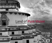 Land of Pure Vision - The Sacred Geography of Tibet and the Himalaya ebook by David Zurick,Eric Valli