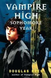 Vampire High: Sophomore Year ebook by Douglas Rees