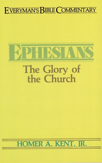 Ephesians- Everyman's Bible Commentary ebook by Homer Kent Jr