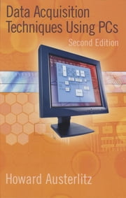 Data Acquisition Techniques Using PCs ebook by Howard Austerlitz