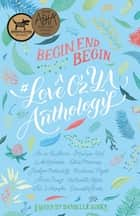 Begin, End, Begin - A #LoveOzYA Anthology ebook by