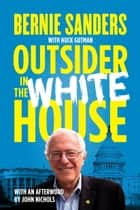 Outsider in the White House ebook by John Nichols, Senator Bernie Sanders