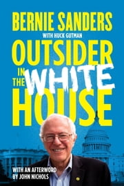 Outsider in the White House ebook by Bernie Sanders,John Nichols