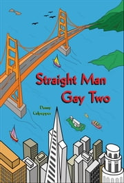 Straight Man Gay Two ebook by Danny Culpepper