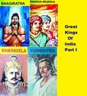 Great Kings of India - Part I ebook by Harry Krishna