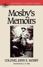 Mosby's Memoirs ebook by John S. Mosby