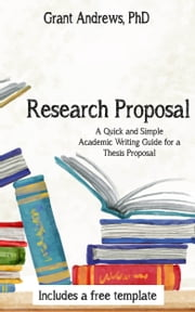 Research Proposal: Academic Writing Guide for Graduate Students ebook by Grant Andrews