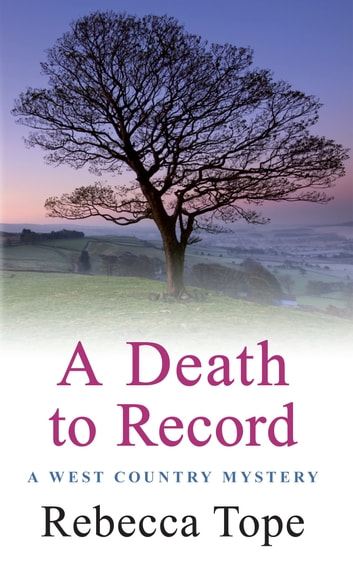 A Death to Record ebook by Rebecca Tope